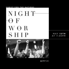 As the Spring semester at #CFNI is drawing to a close, we invite you to join us for our #CFNINightOfWorship on May 12 at 7:30pm! We will live stream it on CFNI.TV and Facebook. #CFNmusic #CFNIexperience #nightofworship