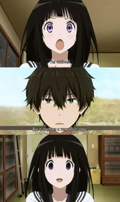 Hyouka - Chitanda Eru and Oreki Houtarou The light in her eyes disappeared X'D