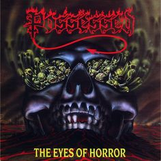 Band: Possessed Album: The eyes Of Horror Genre: Thrash/ pro Death metal Death Metal, Musica Metal, Power Chord, Classic Album Covers, Extreme Metal, Horror Posters, Metal Albums, Heavy Metal Music, Metal Artwork