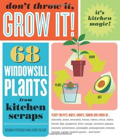 Don't Throw it, Grow it!: My fiance gave me this book and I LOVE it! I have two grapefruit trees (albeit very tiny ones), an avacado tree and a pineapple plant growing up in my windowsill garden.