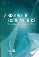 A history of econometrics : the reformation from the 1970s / Duo Qin (2013)