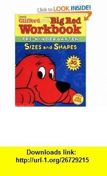 Shapes and Sizes (Cliffords Big Red Workbook) (9780439398497) Dina Anastasio , ISBN-10: 0439398495  , ISBN-13: 978-0439398497 ,  , tutorials , pdf , ebook , torrent , downloads , rapidshare , filesonic , hotfile , megaupload , fileserve