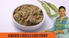 Vahchef is very fond of cooking and her Recipes are very unique and fit for busy women specially working women DESCRIPTION Green chilli chutney tastes sa. Green Chilli, Chutney, Mustard, Beans, Vegetables, Cooking, Pickles, Recipes, Food