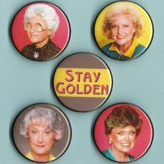 GOLDEN GIRLS Pinback Button Set - Betty White, Bea Arthur, Estelle Getty, Rue McClanahan, Stay Golden