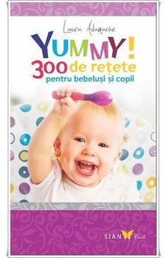 Yummy! 300 de retete pentru bebelusi si copii - Laura Adamache - 34.93 lei Good Books, Amazing Books, Baby Food Recipes, Food And Drink, Parenting, Children, Lei, Good Reading Books, Recipes For Baby Food