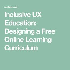 Inclusive UX Education: Designing a Free Online Learning Curriculum