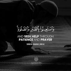 """And seek help through patience and prayer"" - Surah Al-Baqarah | Ayah 45  Receive Quran Recitations via WhatsApp. WhatsApp your ""Name"" to +27745000222."