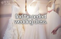 Bucket list: find the perfect wedding dress