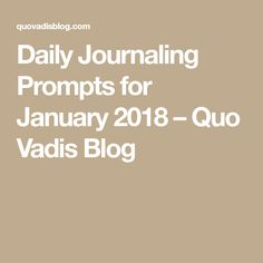 Daily Journaling Prompts for January 2018 – Quo Vadis Blog