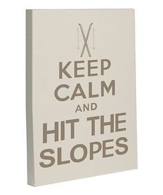 Take a look at this Sand & Tan 'Keep Calm and Hit the Slopes' Wall art by OneBellaCasa on #zulily today!