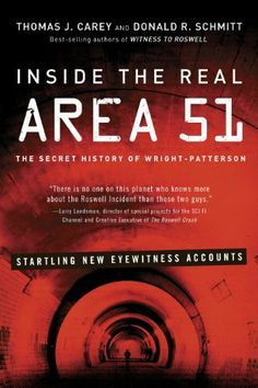 Inside the Real Area 51: The Secret History of Wright Patterson by Thomas J. Carey, http://www.amazon.com/dp/B00EE8RO80/ref=cm_sw_r_pi_dp_9WaBsb1V8WDF5