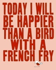 That is seriously happy!  and now i want french fries....