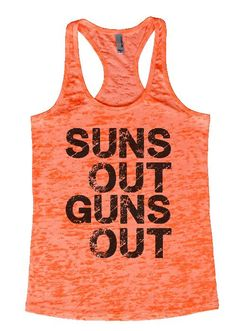 "Womens Workout Tank Top Shirt, ""Suns Out Guns Out"" This is a HIGH Quality ""Next Level"" Brand Burnout Racer Back Tank. Very Lightweight, Sexy, Super Soft, and VERY popular in today's market. Burnout ta"