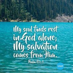 """My soul finds rest in God alone; My salvation comes from Him."" Psalm 62:1 #votd"