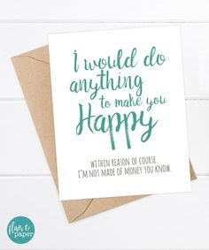 Funny Cards I love you Card - anything to make you happy