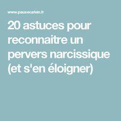 20 astuces pour reconnaitre un pervers narcissique (et s'en éloigner)