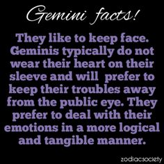 Gemini. I think they only trust revealing their deepest feelings to those they love and are closest to them.
