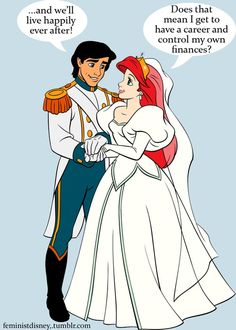 In most of Disney's animated films, the man in the relationship, usually a prince, has a stable job and makes the money, while the female in the relationship stays at home, cooking and cleaning. (observation)