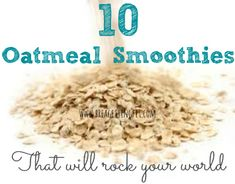 10 Oatmeal Smoothies
