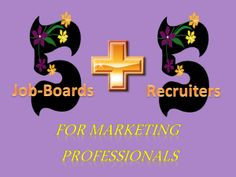 5 Job Boards & 5 Recruiters for Marketing Professionals -