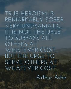 True heroism is remarkably sober very undramatic. It is not the urge to surpass all others at whatever cost but the urge to serve others at whatever cost. - Arthur Ashe  Make your home screen another source of inspiration download the Quotograph Live Wallpaper for free on Google Play: link in profile!  #wise #wisdom #advice #inspiring #inspirational #inspirationalquote #motivation #motivational #motivationalquote #quotes #quote #app #android #wallpaper #livewallpaper #memorialday #veterans…