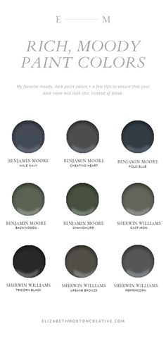 Moody, Rich paint colors in Dark Blue, Green and Gray.  Here are a few of my favorite moody, dark paint colors + a few tips to ensure that your dark room will look chic instead of bleak. #benjaminmoorepaintcolors #darkpaintcolors #moodypaintcolors #halenavy #sherwinwilliamspeppercorn #sherwinwilliamspaintcolors #greenpaintcolors #bluepaintcolors #graypaintcolors