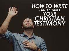 How to Write (and Share) Your Christian Testimony | Kevin Halloran's Blog | Christ, Culture, Books and More