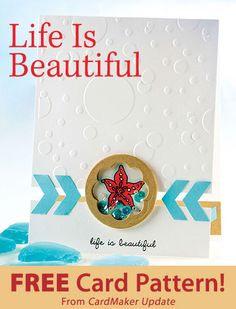 Life Is Beautiful Download from CardMaker update. Click on the photo to access the free pattern. Sign up for this free newsletter here: AnniesEmailUpdates.com.