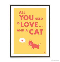 Yellow typography love quote poster heart kitty cat pop art poster print - All you need is love... and a cat - A3