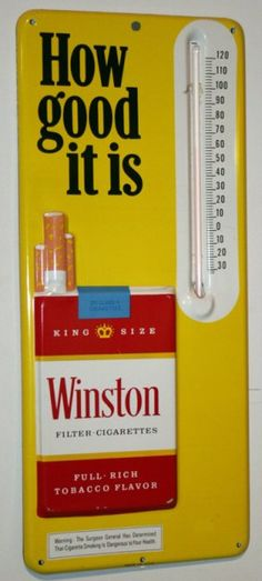 "WINSTON CIGARETTE TIN THERMOMETER    Yellow ebossed litho tin ""How Good It Is""; has stick; H-13 1/2"", EX-NM"