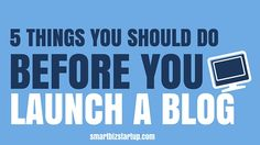 5 Things you should do before you launch a blog