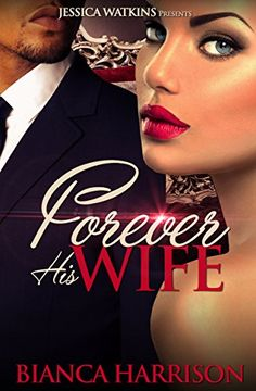 Forever His Wife by Bianca Harrison http://www.amazon.com/dp/B0153GXT3A/ref=cm_sw_r_pi_dp_tL7mwb1CJAJWN