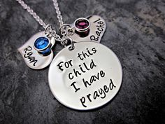 For This Child I Have Prayed - Hand Stamped Mother's Necklace - Personalized - Birthstones