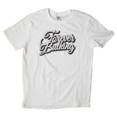 Forever Bulking T-shirt for all the gym rats out there. Gym Rat, Rats, Mens Tops, T Shirt, Supreme T Shirt, Tee Shirt, Tee