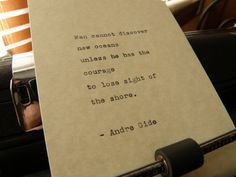 Andre Gide Quote Handtyped on Vintage Typewriter by DaysLongPast, $10.00 Now available! https://www.etsy.com/listing/183779825/andre-gide-quote-hand-typed-on-vintage?utm_source=Pinterest&utm_medium=PageTools&utm_campaign=Share