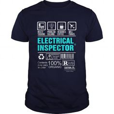 ELECTRICAL INSPECTOR T Shirts, Hoodies. Get it here ==► https://www.sunfrog.com/LifeStyle/ELECTRICAL-INSPECTOR-100328570-Navy-Blue-Guys.html?41382