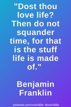 Positive Quotes For Life Motivation, Motivational Quotes For Life, Inspiring Quotes About Life, Life Quotes, Inspirational Quotes, Benjamin Franklin, Love Life, Positivity, Quotes About Life