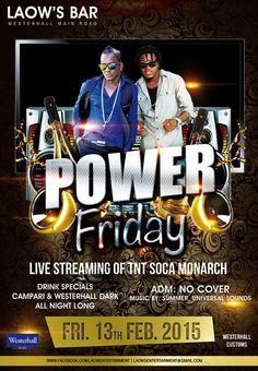Partygrenada.com: POWER FRIDAY @ LAOW'S BAR Fri 13th, Feb - Watch the Intl Soca Monarch LIVE