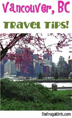 Vancouver, British Columbia Travel Tips! ~ from TheFrugalGirls.com ~ must-see places to go, insider tricks, and restaurants to try on your next visit to BC! #canada #thefrugalgirls