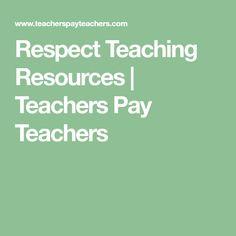 Respect Teaching Resources | Teachers Pay Teachers