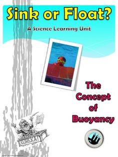 This resource teaches students the concept of buoyancy. Students will learn why objects float and sink through two science mini units lasting 5-7 days each. The overall unit is based on backward lesson design and is user friendly for teachers. Students start with basic concepts of sinking and floating and move into more complex labs of building boats that hold cargo.