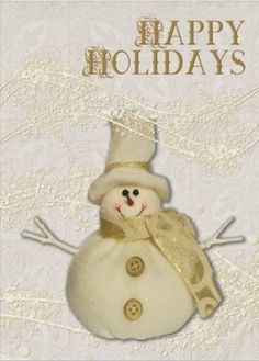 Happy Holidays. Inside: We hope your holiday season is filled with everything that brings you warmth and joy. Snowman, white, gold. This is a real card (not an e-card). Send this card now.