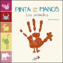 """""""PINTA CON LAS MANOS. LOS ANIMALES"""" de  MAÏTÉ BALART Un libro para crear más de 20 animales con las manos. Con tan solo un poco de pintura y siguiendo unos sencillos pasos, los niños podrán pintar una gallina, una oruga, un cisne, un camello... Contiene, por cada animal, una doble página con los sencillos pasos a seguir y la imagen del dibujo final. Poco a poco, los niños aprenderán a dibujar animales más complejos, y podrán crear divertidas escenas con todos los animales. Signatura:  75 BAL…"""