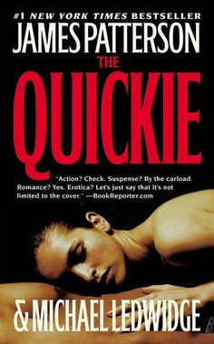 Read this, fast read, not bad, but didn't really like the characters..The Quickie by James Patterson & Michael Ledwidge