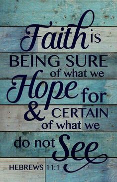Faith is Being Sure of What We Hope For Blue 25 x 16 Wood Pallet Design Wall Art Sign > Check this awesome image : home diy improvement Scripture Quotes, Bible Scriptures, Faith Quotes, Scripture Crafts, Quotable Quotes, Christian Life, Christian Quotes, Favorite Bible Verses, Spiritual Inspiration