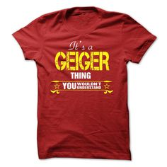 [Cool tshirt names] Its A GEIGER Thing..  Shirts This Month  If youre A GEIGER then this shirt is for you!If Youre A GEIGER You Understand  Everyone else has no idea  These make great gifts for other family members  Tshirt Guys Lady Hodie  TAG YOUR FRIEND SHARE and Get Discount Today Order now before we SELL OUT  Camping a bash thing you wouldnt understand name hoodie shirt hoodies shirts a bash thing you wouldnt understand tshirt hoodie hoodies year name birthday a geiger