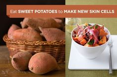 Sweet Potatoes - Sweet potatoes have just become even more appetizing. Color is key! Beta-carotene, which makes these gems orange, is an antioxidant that turns into vitamin A in your body, helping to shed old skin cells and produce newer, more radiant ones!