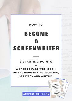How to Become a Screenwriter: 6 Starting Points + a 20-page workbook on the industry, networking, strategy and writing. Break into the entertainment industry by setting a solid foundation. Film industry | Screenwriting | Screenplay | Filmmaking