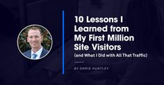 Insurance pro Chris Huntley recently celebrated his 1-millionth site visitor. Here's how he turned that traffic into thousands of insurance sales leads. 3-power words