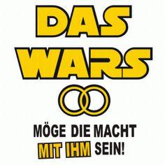 Eine Anlehnung an die berühmten Star Wars-Filme, dass die Macht auch nach der Hochzeit noch mit dem Mann sein wird.